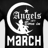 Angels are Born in March - Men's T-Shirt