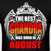 The Best Grandpa was Born in August - Men's T-Shirt