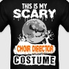 This is my Scary Choir Director Costume - Men's T-Shirt