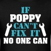 If Poppy Can't Fix It No One Can - Men's T-Shirt
