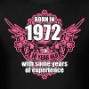 Born 1972 I'm 18 Year Old with some years of Exper - Men's T-Shirt