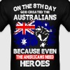 On The 8th Day God Created The Australians - Men's T-Shirt