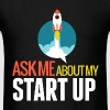 Ask Me About My Startup Long-Sleeve Shirt - Men's T-Shirt