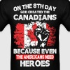 On The 8th Day God Created The Canadians - Men's T-Shirt