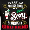 Sorry I Am Already Taken By a Super Sexy February  - Men's T-Shirt