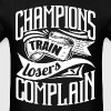 Champ Gym Quotes Sports - Men's T-Shirt