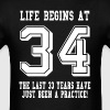 Life Begins At 34... 34th Birthday - Men's T-Shirt