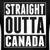 Straight Outta Canada - Men's T-Shirt