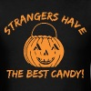 Strangers Have The Best Candy Halloween - Men's T-Shirt