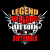 Legend Killers are Born in September - Men's T-Shirt