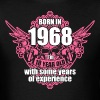 Born 1968 I'm 18 Year Old with some years of Exper - Men's T-Shirt