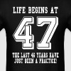 Life Begins At 47... 47th Birthday - Men's T-Shirt