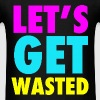 Let's Get Wasted - Men's T-Shirt