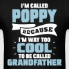 I'm Called Poppy Because.... - Men's T-Shirt