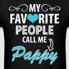 My Favorite People Call Me Pappy - Men's T-Shirt