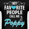 My Favorite People Call Me Poppy - Men's T-Shirt