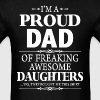 I'm A Proud Dad Of Freaking Awesome Daughters - Men's T-Shirt