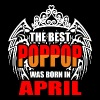 The Best Poppop was Born in April - Men's T-Shirt