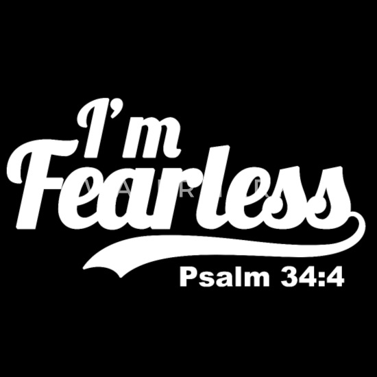 Im Fearless Psalm 344 Bible Verse Quote Mens T Shirt Spreadshirt