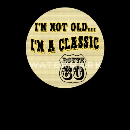 Im A Classic 60th Birthday Gifts By Soulofart