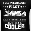 Taildragger pilot - Like a normal but way cooler - Men's T-Shirt