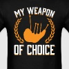 Bagpipes Weapon of Choice OK  T-shirt - Men's T-Shirt