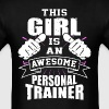 This Girl Is An Awesome Personal Trainer Funny - Men's T-Shirt