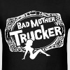 Bad Mother Trucker - Men's T-Shirt