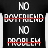 No Boyfriend No Problem - Men's T-Shirt