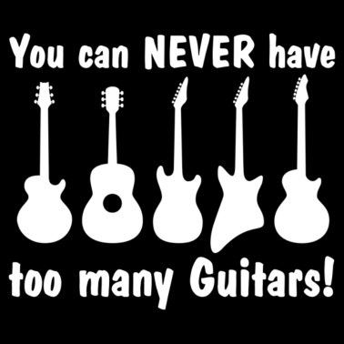 You Can Never Have Too Many Guitars - Men's T-Shirt