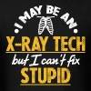 X-Ray Tech - I Can't Fix Stupid - Men's T-Shirt