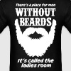 There Is A Place For Men Without Beards... - Men's T-Shirt