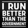 I run better than the government - Men's T-Shirt
