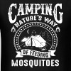 Camping nature's way of feeding mosquitoes - Men's T-Shirt