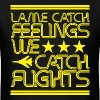 Lame Catch Feeling  - Men's T-Shirt