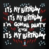It's My Birthday, I'm Gonna Party - Men's T-Shirt