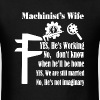 Machinist's Wife Shirt - Men's T-Shirt