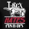T-Rex Hates Push-Ups - Men's T-Shirt