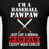 I'M A Baseball Pawpaw Just Like A Normal Pawpaw  - Men's T-Shirt