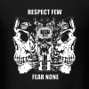 Respect Few Fear None - Men's T-Shirt