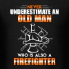 Old Man Firefighter - Men's T-Shirt