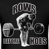 Rows Before Hoes - Men's T-Shirt