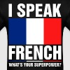 I Speak French Whats Your Superpower Tshirt - Men's T-Shirt
