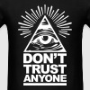 DON'T TRUST ANYONE - Men's T-Shirt