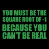You Must Be The Square Root Of -1 - Men's T-Shirt