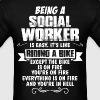 Being A Social Worker... - Men's T-Shirt