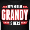 Have No Fear Grandy Is Here - Men's T-Shirt