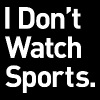 Dont Watch Sports White - Men's T-Shirt