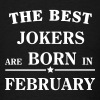 The best jokers are born February - Men's T-Shirt