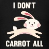 I Don't Carrot All - Men's T-Shirt